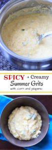 Spicy summer grits - Creamy grits with jalapeno and fresh corn. This will change how you feel about grits!
