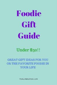 A gift guide for you or your favorite foodie in your life - most items cost less than $30!