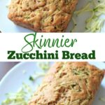 Skinnier Zucchini Bread - made with applesauce and less sugar!