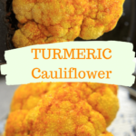 Turmeric Roasted Cauliflower Halves – a unique, healthy way to bake cauliflower and a colorful, flavorful side dish addition for your dinner table!