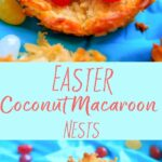 Coconut Macaroon Nests - fill with your favorite candy, or use jelly beans or Easter eggs for a fun holiday dessert treat.