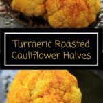 Turmeric Roasted Cauliflower Halves - a unique way to bake cauliflower and a colorful + flavorful side.
