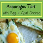 Asparagus Tart with Egg and Goat Cheese (on puff pastry) – a great vegetarian addition to your breakfast/brunch or appetizer spread!