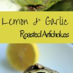 Lemon Garlic Roasted Artichokes - a simple and different way to cook this veggie side dish. Serve with melted butter or other favorite dip!