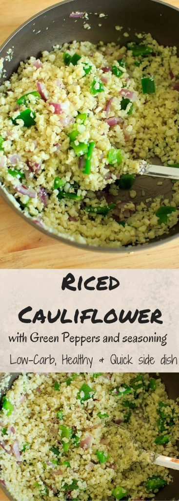 Riced cauliflower with green peppers and spices. This low-carb, healthy side dish is completely customizable and will be ready in 15 minutes!