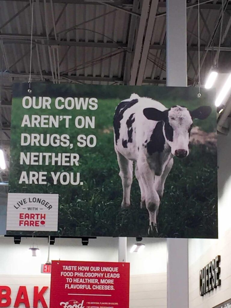 Our Cows Aren't on Drugs, so Neither Are You! Earth Fare Concord, NC