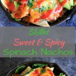 Sweet and spicy oven-baked spinach nachos served up in a cast iron skillet. A great party snack, meal for 2 (or 1!) that has a little extra nutrition with greens.