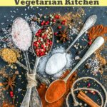 A list of the top spices recommended for your vegetarian or vegan kitchen to help add maximum flavor to your food!