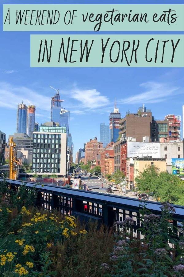 Vegetarian eats and adventures in new york city for a weekend