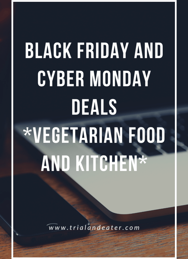 black friday cyber monday cyber week deals on vegetarian food and kitchen